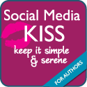 Social Media KISS (Keep It Simple & Serene) for Authors